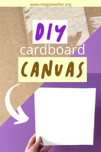 DIY Cardboard Canvas Pinterest Image. How to make a canvas panel.