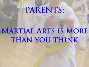 Parents: Martial Arts is More Than You Think