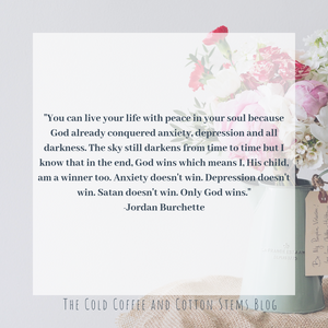 Encouragement from The Cold Coffee and Cotton Stems Blog Created by Canva