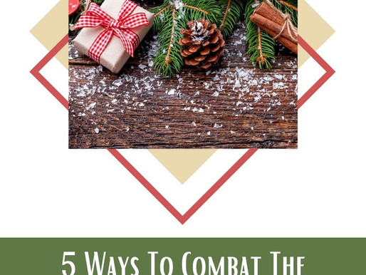 5 Ways To Combat The Holiday Blues 🎄