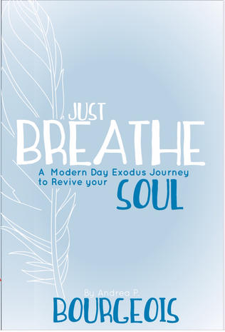 Just Breathe - Andrea P. Bourgeois
