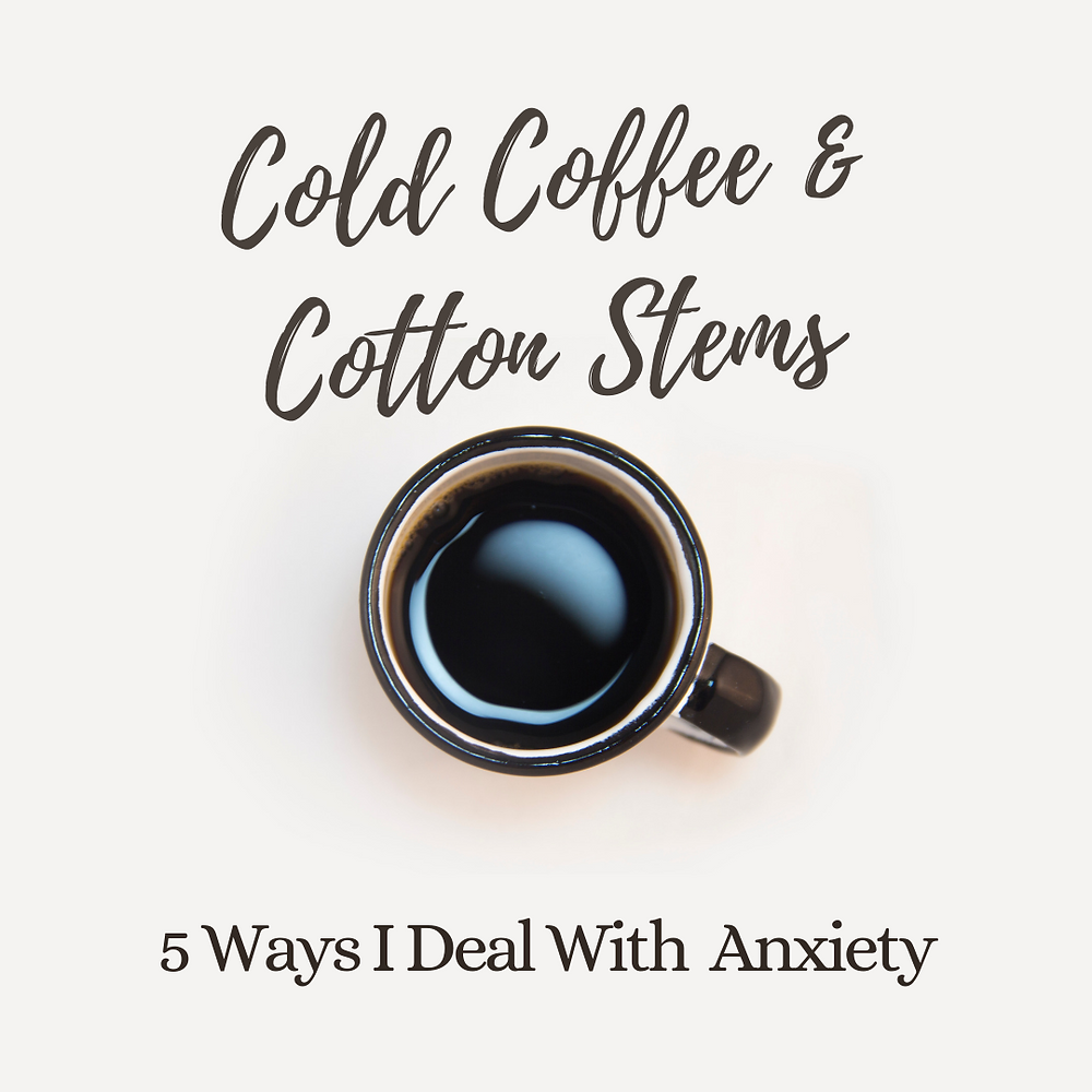 5 Ways I Deal With Anxiety