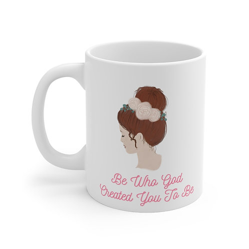 Be Who God Created You To Be Mug