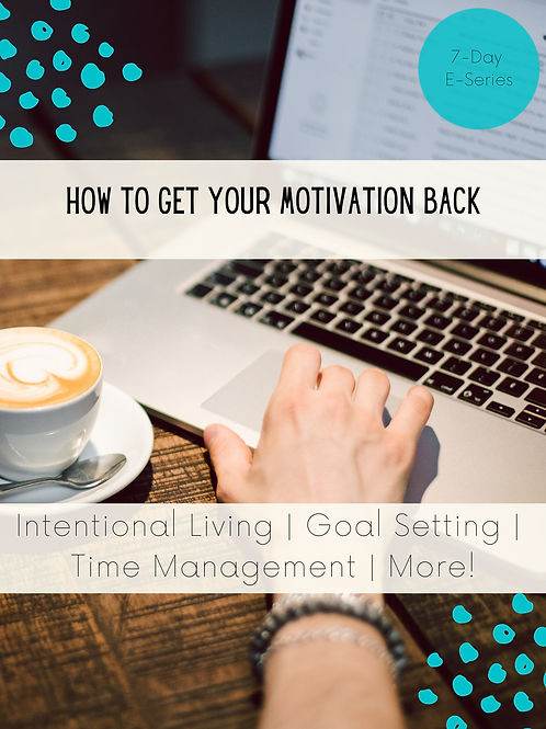 How To Get Your Motivation Back 7-Day E-Course