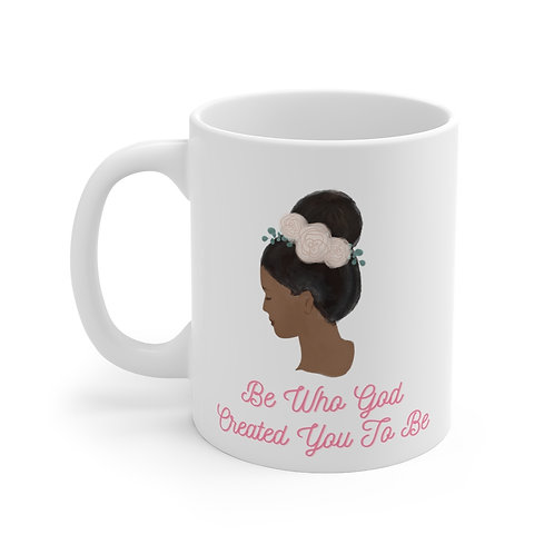 Be Who God Created You To Be Mug