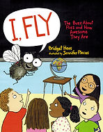 I FLY by Bridget Heos illustrated by Jennifer Plecas