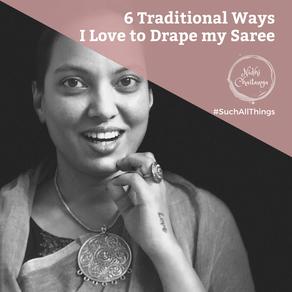 6 Traditional Ways I Love to Drape my Saree