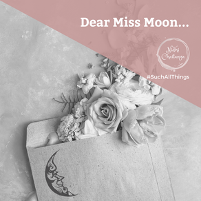 Dear Miss Moon...