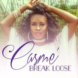 BREAK LOOSE BY CASME