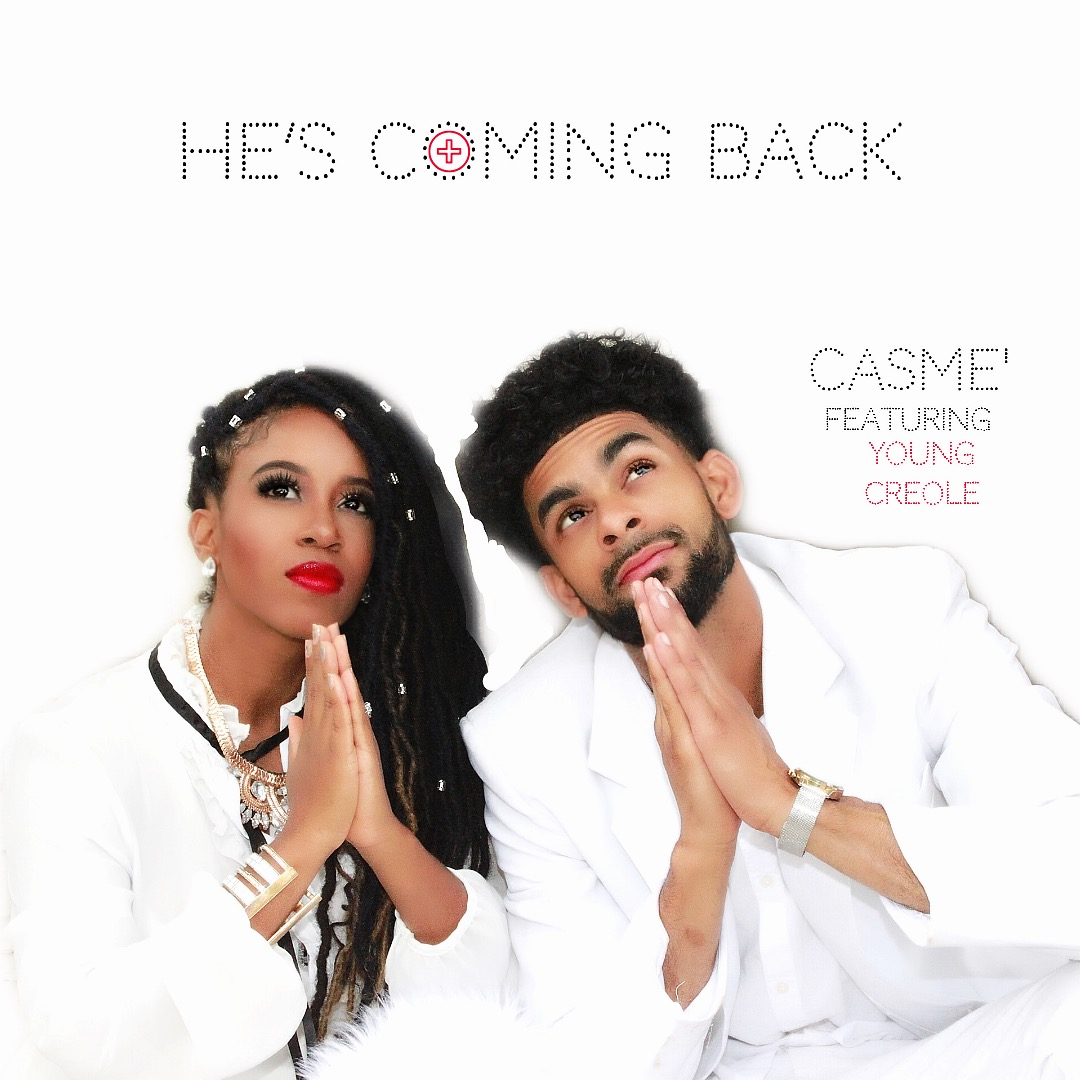 HE'S COMING BACK by CASME'