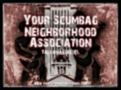 Your Scumbag Neighborhood Association