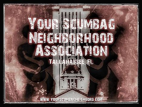 Your Scumbag Neighborhood Association - Tallahassee FL