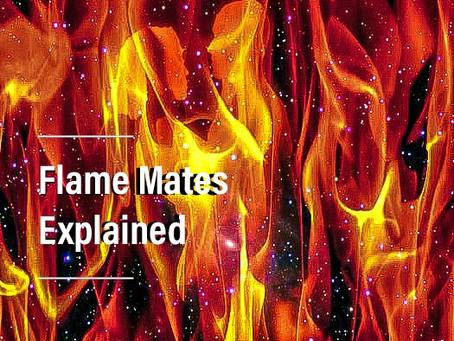 Flame Mates Explained