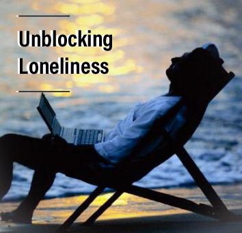 Unblocking Loneliness