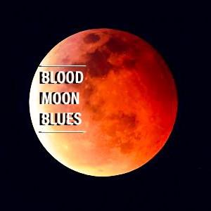 Blood Moon Blues