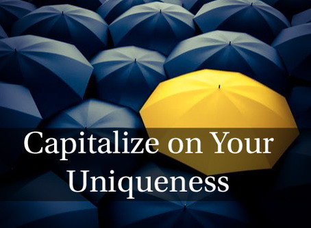 Capitalize on Your Uniqueness