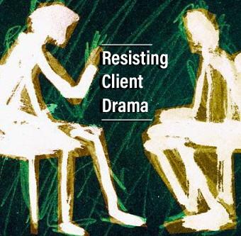 Resisting Client Drama