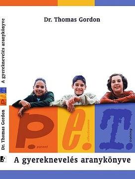 Dr Thomas Gordon Szülői Eredményesség Tréning a gyereknevelés aranykönyve