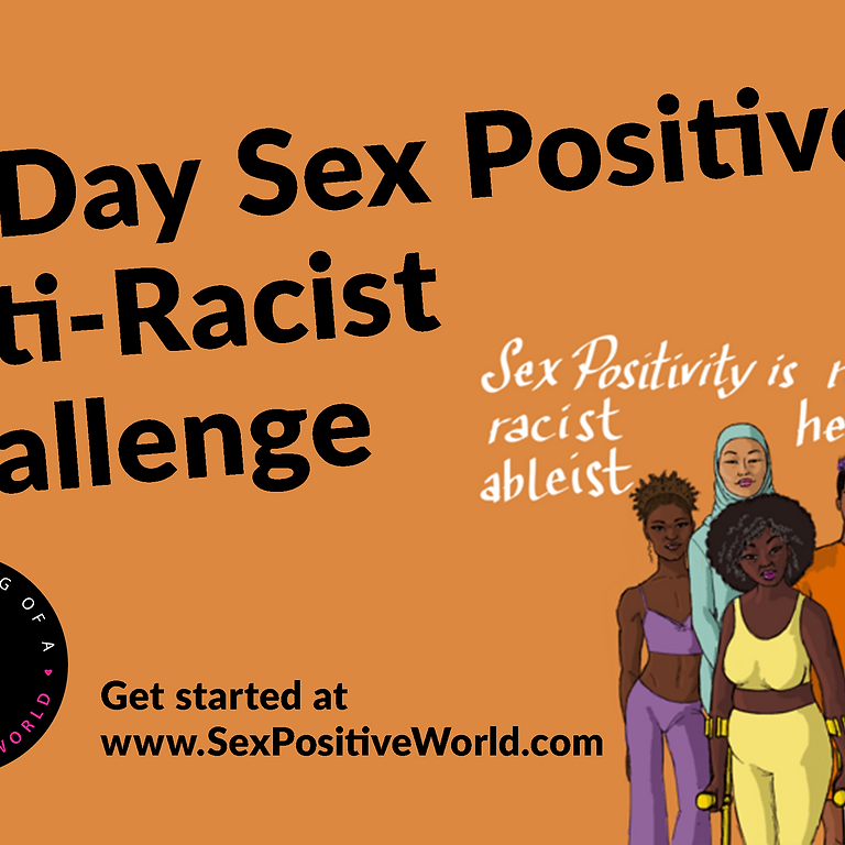 SPW 21 Day Sex Positive Anti-Racist Challenge  wk 2