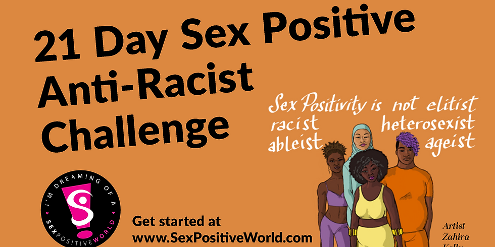 SPW 21 Day Sex Positive Anti-Racist Challenge wk 3