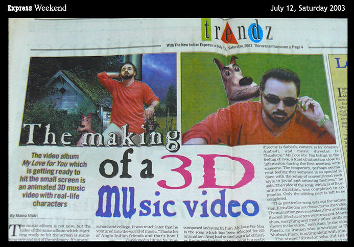 About Anuj Nair in The New Indian Express,India,The making of a 3D music video,My Love For You by Anuj Nair. Anuj Nair- news report.