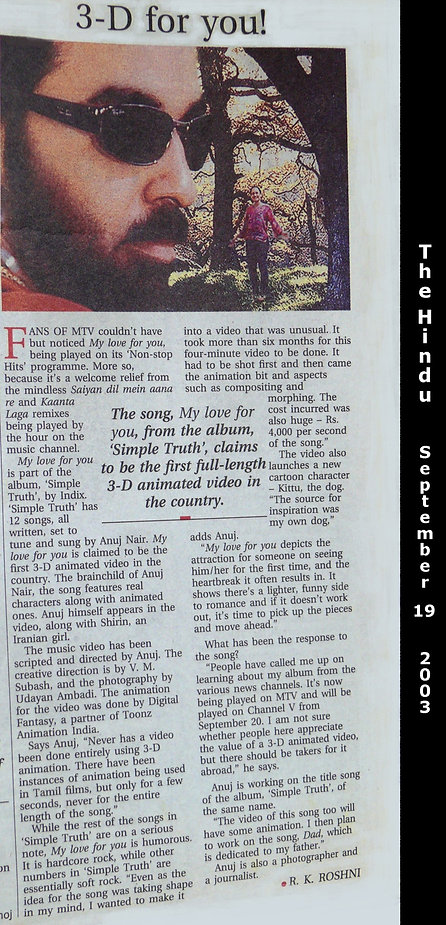 About Anuj Nair - Write-up in The Hindu. News report on the first full-length 3D animated music video in India, News, The Hindu daily 2003,News report,Anuj Nair,My Love For You, Anuj Nair on MTV.