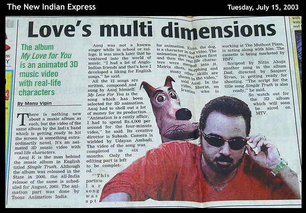 About Anuj Nair. News report in The New Indian Express. India's first 3D animated music video. The New Indian Express 2003 India's first 3D animated music video,My Love For You,Anuj Nair, Anuj Nair on MTV