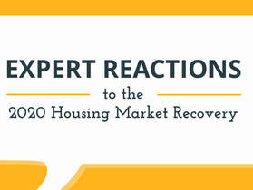 EXPERT REACTIONS to the 2020 Housing Market Recovery