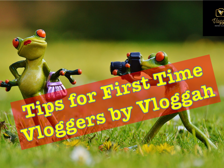Tips for the First Time Vlogger