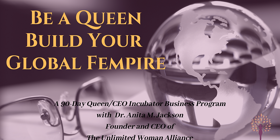 Be A Queen, Build Your Global Fempire