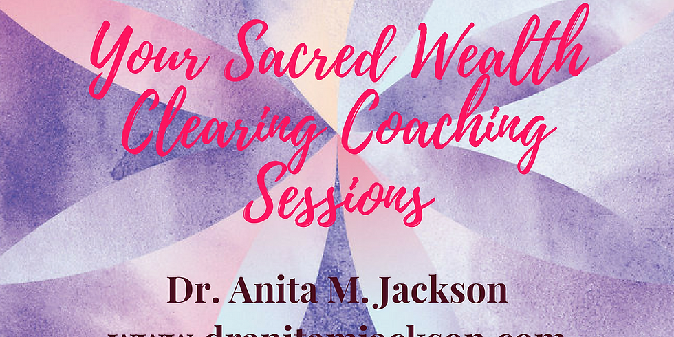 Your Sacred Wealth Clearing Coaching Sessions