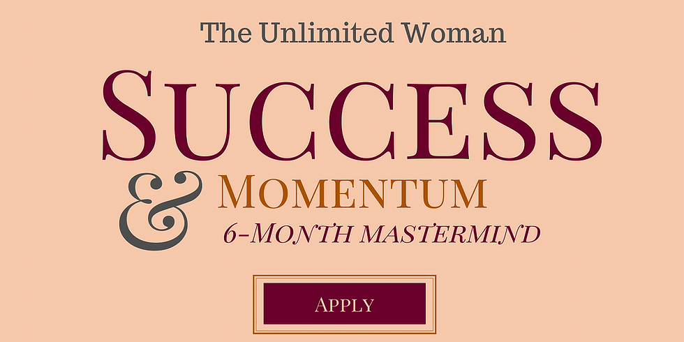 The Unlimited Woman Success & Momentum 6-month Mastermind