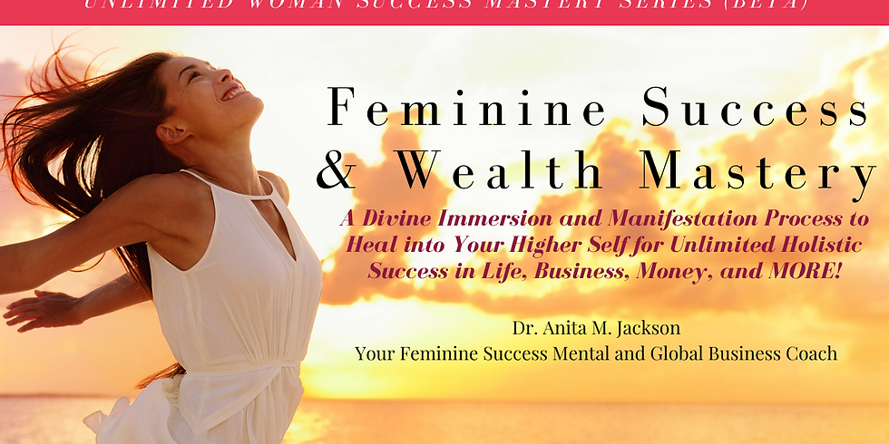 Feminine Success & Wealth Mastery High Immersion Program (BETA)