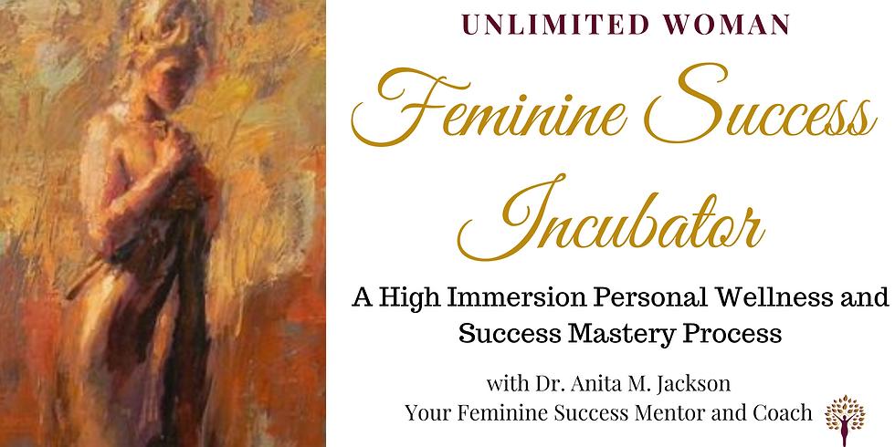 Feminine Success Incubator Yearlong Program
