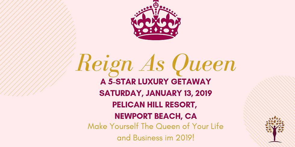 Reign As Queen 2019 Getaway