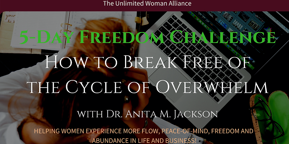 FREE 5- Day Freedom Challenge - How to Break The Cycle of Overwhelm