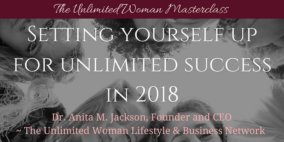 Setting Yourself Up For Unlimited Success in 2018 Masterclass