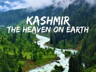"""Kashmir """"Heaven on Earth"""""""