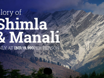 Glory of  Shimla & Manali Only at INR. 19,990 Per Person