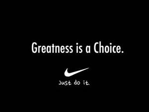 Choice of Greatness