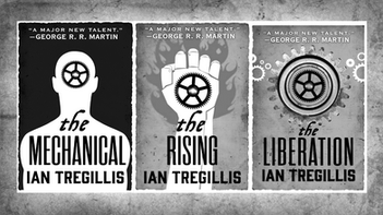 The Alchemy Wars Trilogy: The Mechanical, The Uprising, The Liberation by Ian Trellis