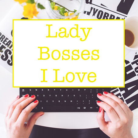New Series: Lady Bosses I Love