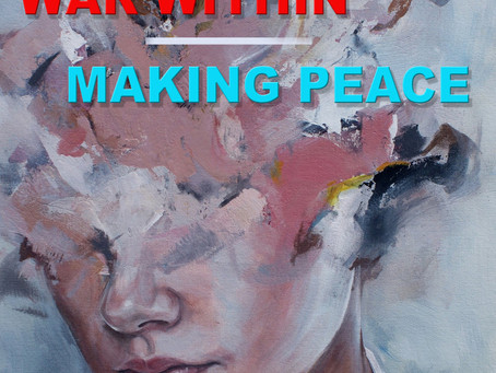 WAR WITHIN – MAKING PEACE
