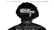 "Dr Ama Biney's REVIEW OF THE FILM ""AFRICAN APOCALYPSE"" by Rob Lemkin (Dir.), narrator, Femi Nylander"
