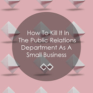 How-To-Kill-It-In-The-Public-Relations-D