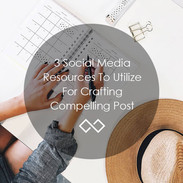 3-Social-Media-Resources-To-Utilize-For-
