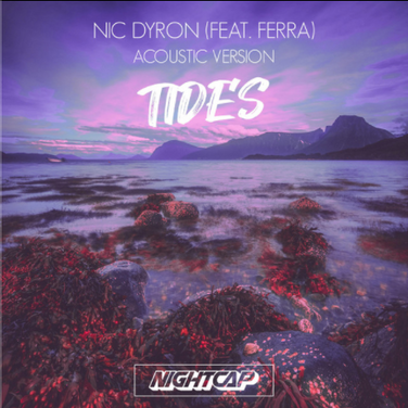 Tides (Acoustic Version) by Nic Dyron ft. Ferra