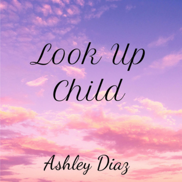 Look Up Child by Ashley Diaz