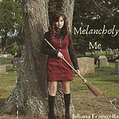 Melancholy Me by Juliana Frangella