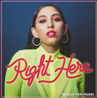 Right Here by Brielle Von Hugel